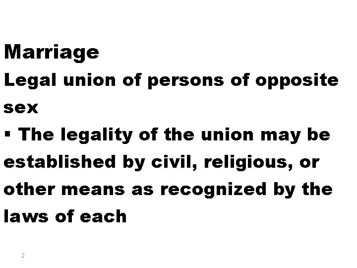 Marriage Legal union of persons of opposite sex § The legality of the union