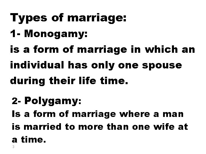 Types of marriage: 1 - Monogamy: is a form of marriage in which an