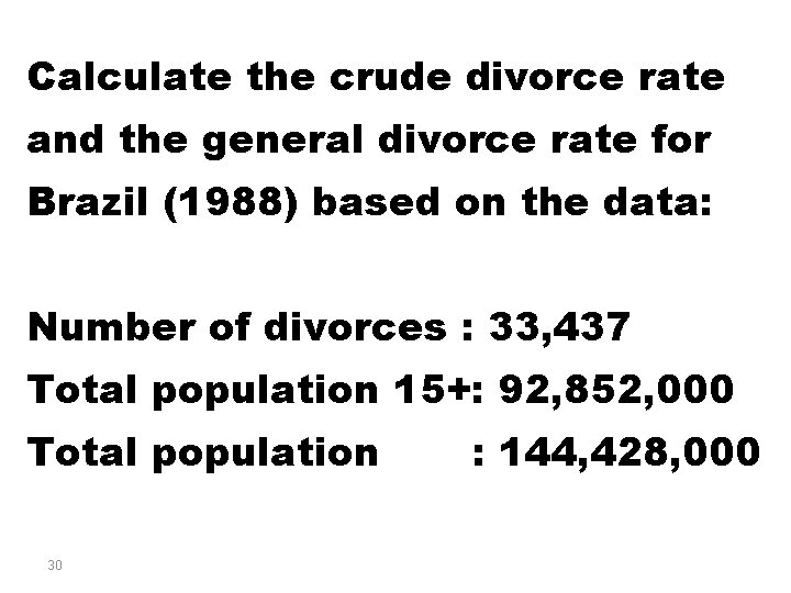 Calculate the crude divorce rate and the general divorce rate for Brazil (1988) based