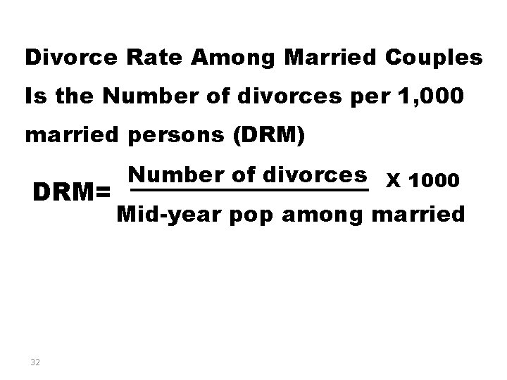 Divorce Rate Among Married Couples Is the Number of divorces per 1, 000 married