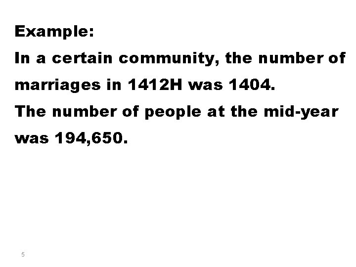 Example: In a certain community, the number of marriages in 1412 H was 1404.