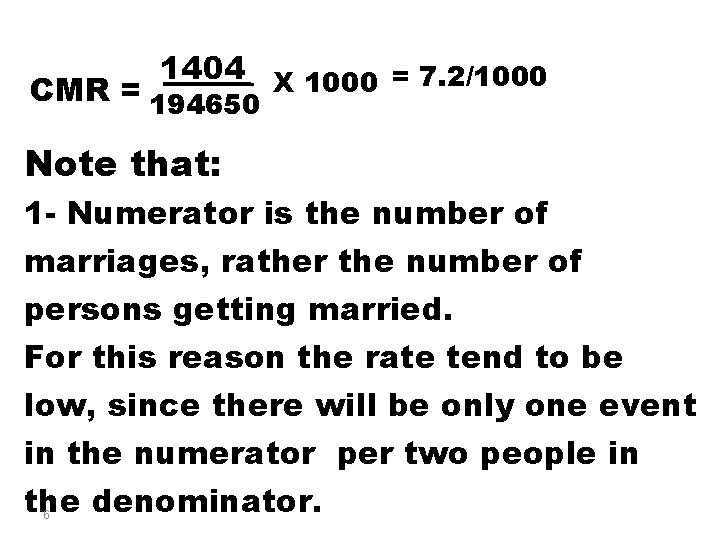 1404 X 1000 = 7. 2/1000 CMR = 194650 Note that: 1 - Numerator