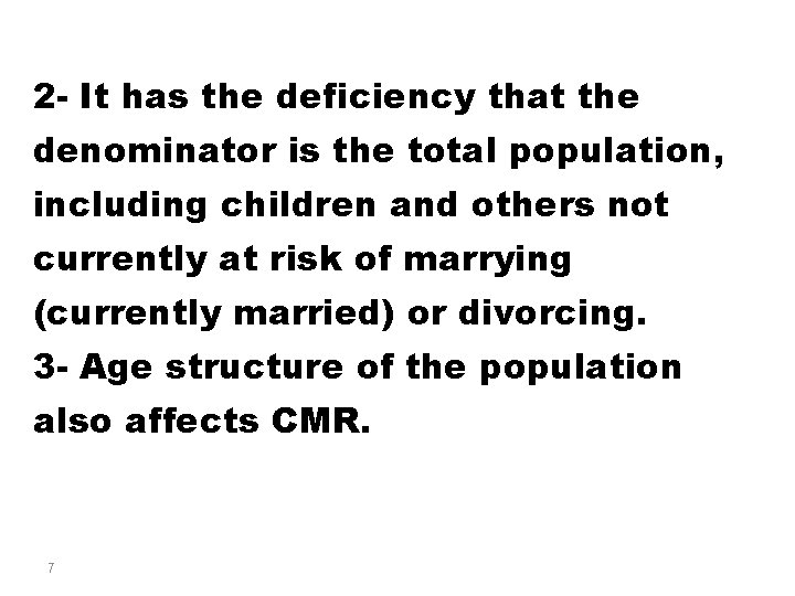 2 - It has the deficiency that the denominator is the total population, including