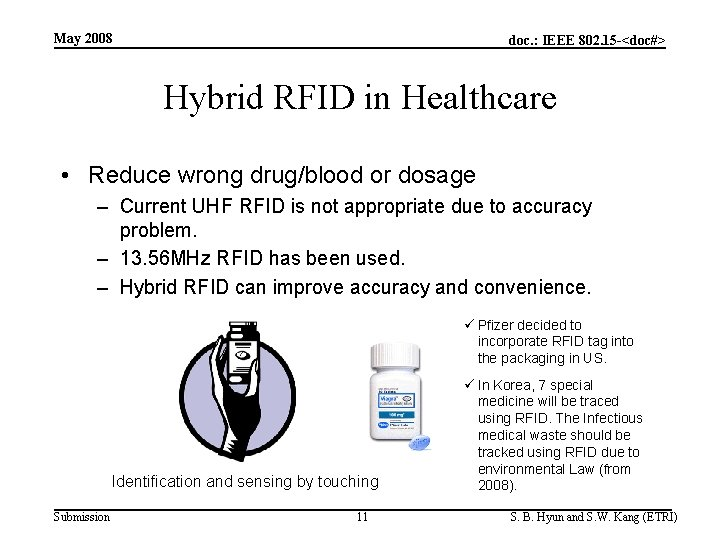 May 2008 doc. : IEEE 802. 15 -<doc#> Hybrid RFID in Healthcare • Reduce