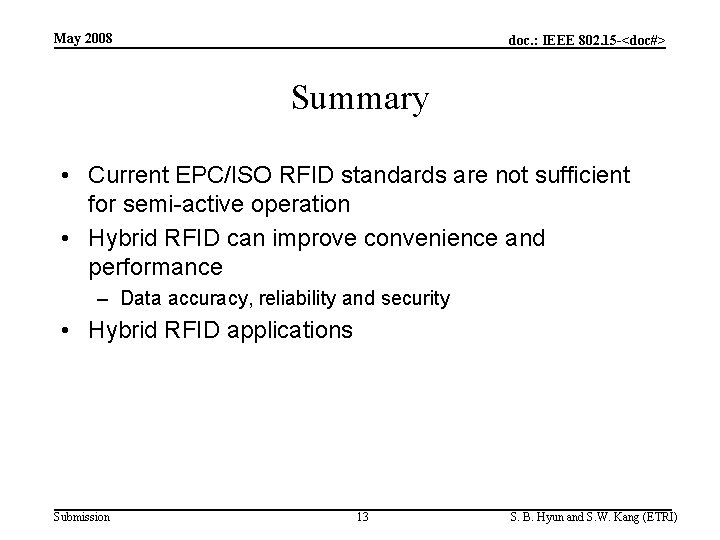 May 2008 doc. : IEEE 802. 15 -<doc#> Summary • Current EPC/ISO RFID standards