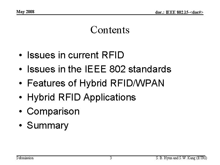 May 2008 doc. : IEEE 802. 15 -<doc#> Contents • • • Issues in