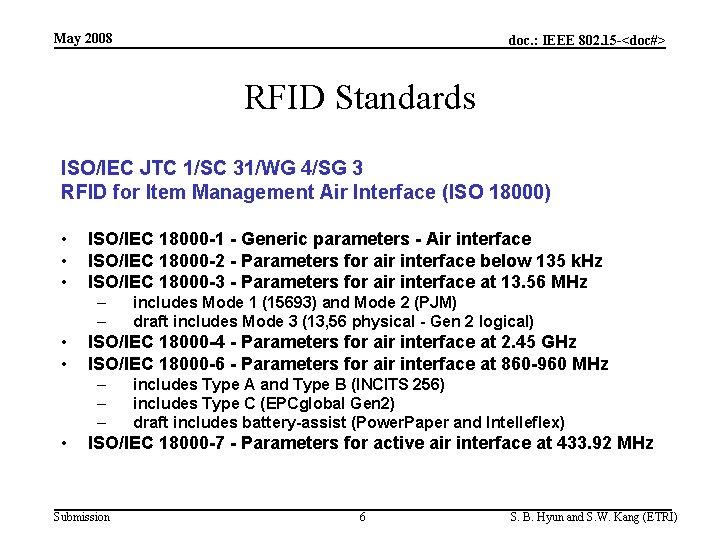 May 2008 doc. : IEEE 802. 15 -<doc#> RFID Standards ISO/IEC JTC 1/SC 31/WG