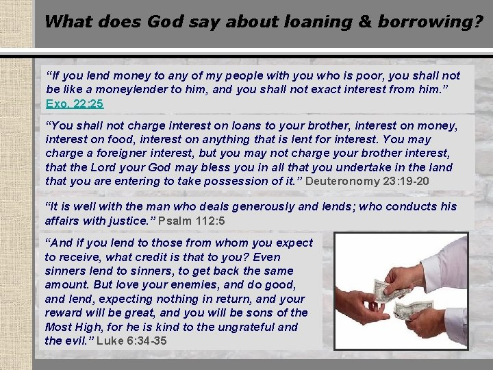 """What does God say about loaning & borrowing? """"If you lend money to any"""