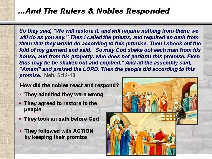 """…And The Rulers & Nobles Responded So they said, """"We will restore it, and"""
