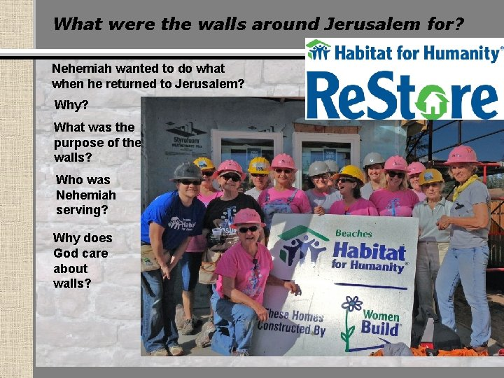What were the walls around Jerusalem for? Nehemiah wanted to do what when he