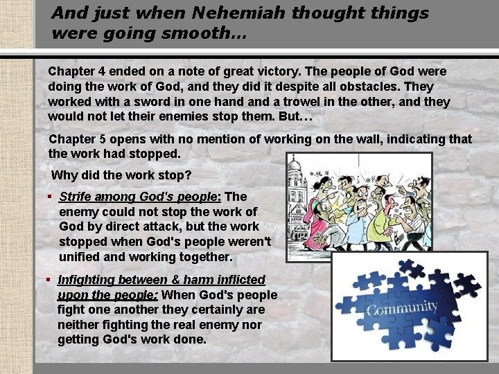 And just when Nehemiah thought things were going smooth… Chapter 4 ended on a