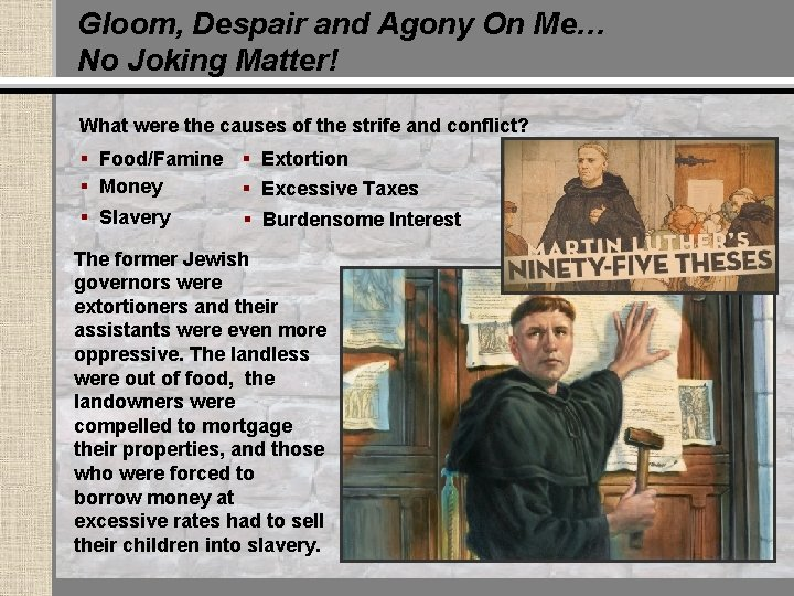 Gloom, Despair and Agony On Me… No Joking Matter! What were the causes of