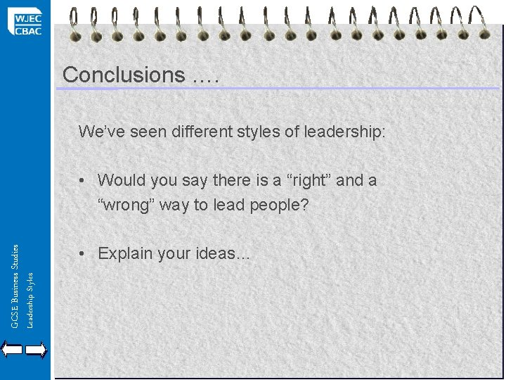 Conclusions …. We've seen different styles of leadership: Leadership Styles GCSE Business Studies •