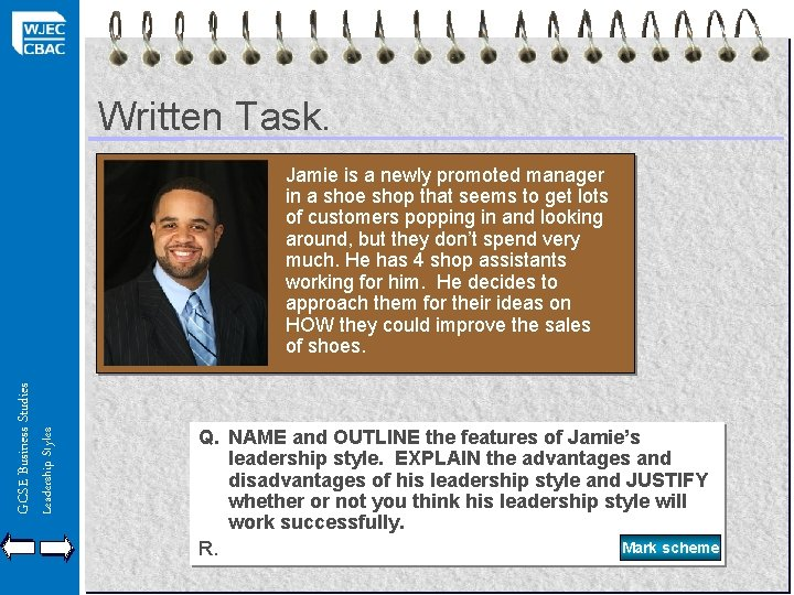 Written Task. Leadership Styles GCSE Business Studies Jamie is a newly promoted manager in