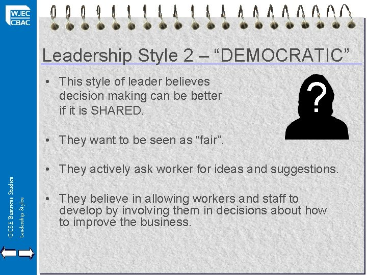 """Leadership Style 2 – """"DEMOCRATIC"""" • This style of leader believes decision making can"""