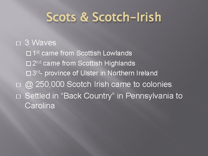 Scots & Scotch-Irish � 3 Waves � 1 st came from Scottish Lowlands �