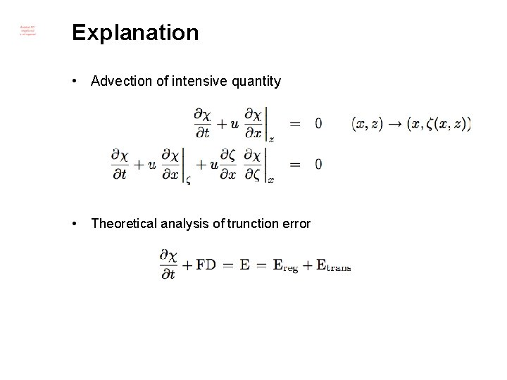 Explanation • Advection of intensive quantity • Theoretical analysis of trunction error