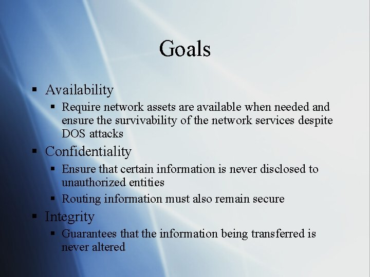 Goals § Availability § Require network assets are available when needed and ensure the