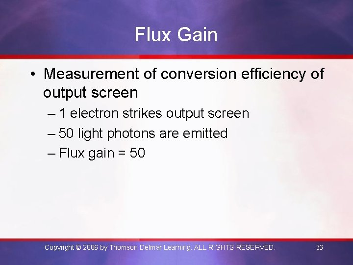 Flux Gain • Measurement of conversion efficiency of output screen – 1 electron strikes