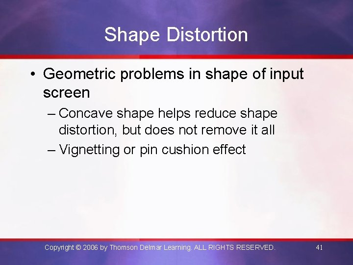Shape Distortion • Geometric problems in shape of input screen – Concave shape helps