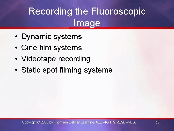 Recording the Fluoroscopic Image • • Dynamic systems Cine film systems Videotape recording Static