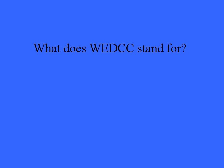 What does WEDCC stand for?