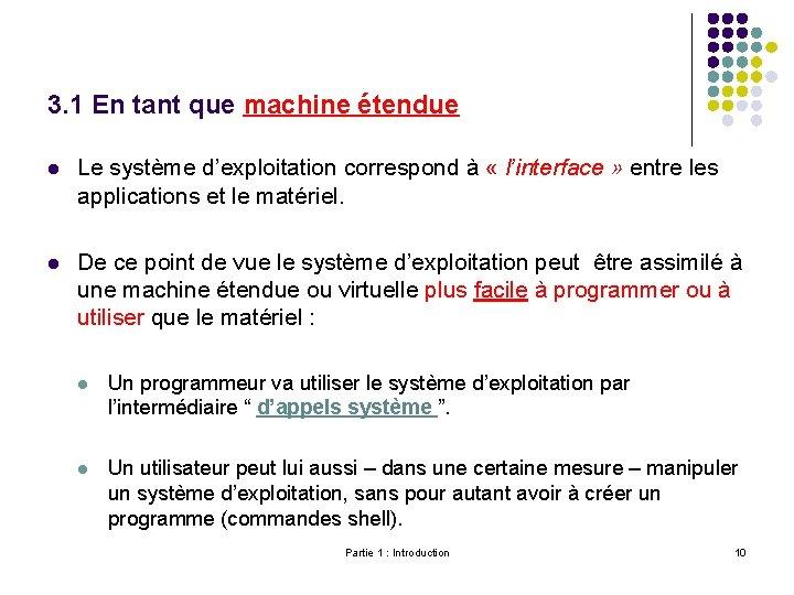 3. 1 En tant que machine étendue l Le système d'exploitation correspond à «