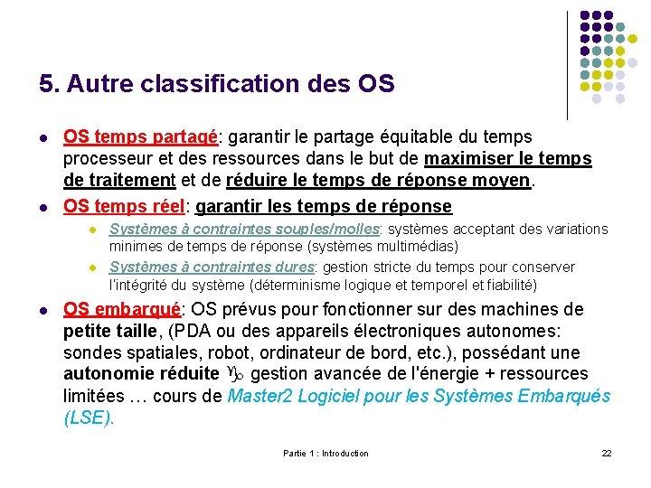 5. Autre classification des OS l l OS temps partagé: garantir le partage équitable