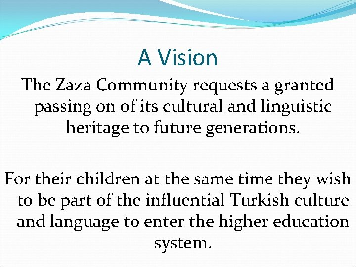 A Vision The Zaza Community requests a granted passing on of its cultural and