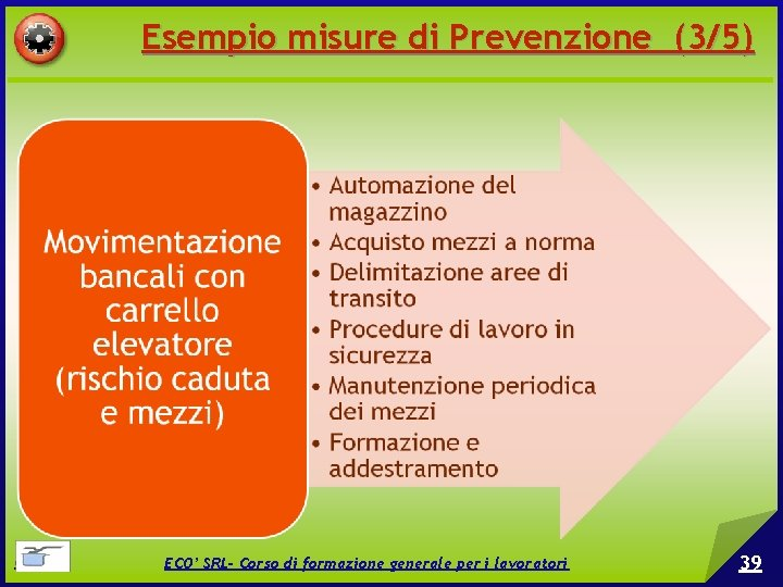 Esempio misure di Prevenzione (3/5) © EPC srl ECO' SRL- Corso di formazione generale