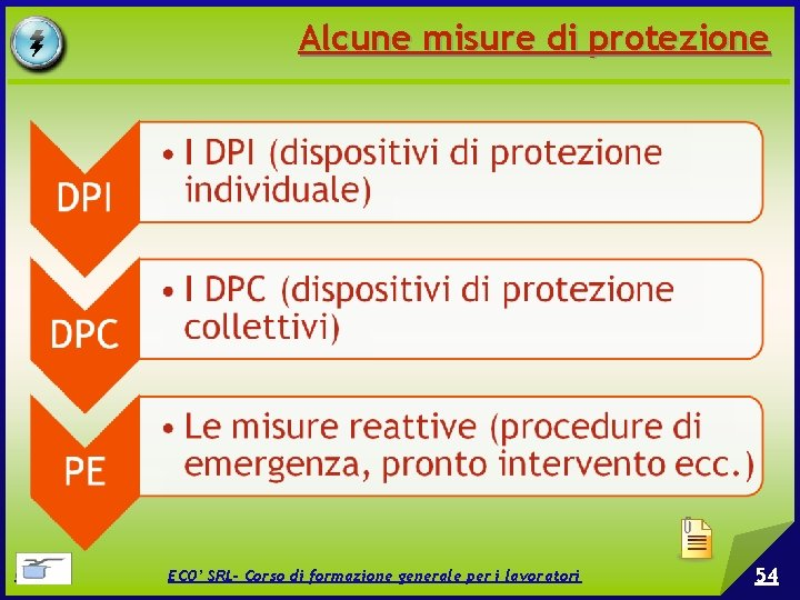 Alcune misure di protezione © EPC srl ECO' SRL- Corso di formazione generale per