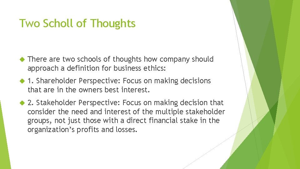 Two Scholl of Thoughts There are two schools of thoughts how company should approach