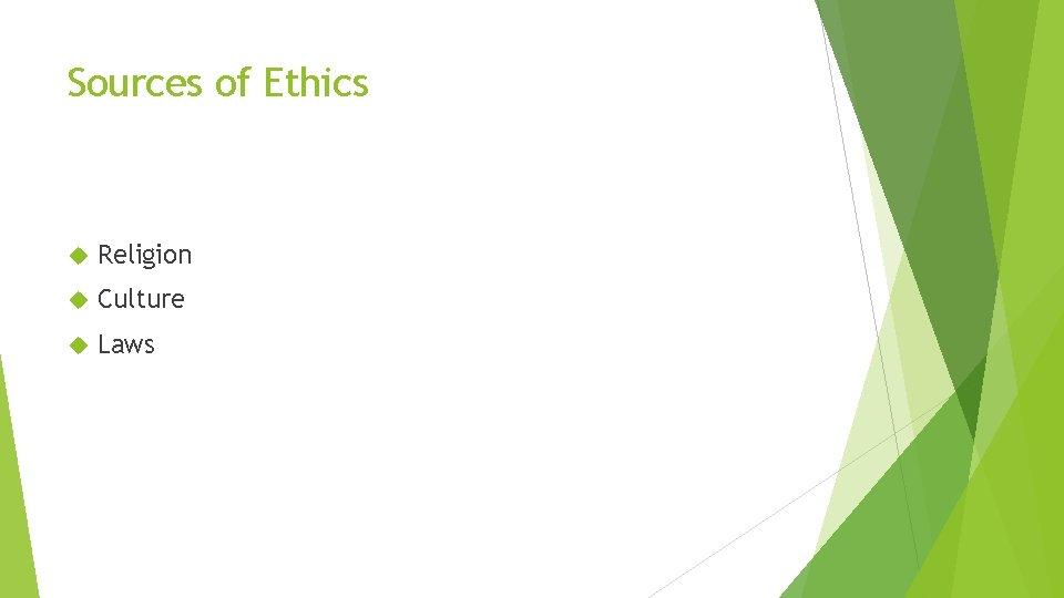 Sources of Ethics Religion Culture Laws
