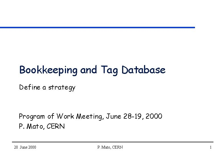 Bookkeeping and Tag Database Define a strategy Program of Work Meeting, June 28 -19,