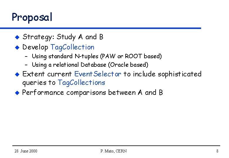 Proposal u u Strategy: Study A and B Develop Tag. Collection – Using standard