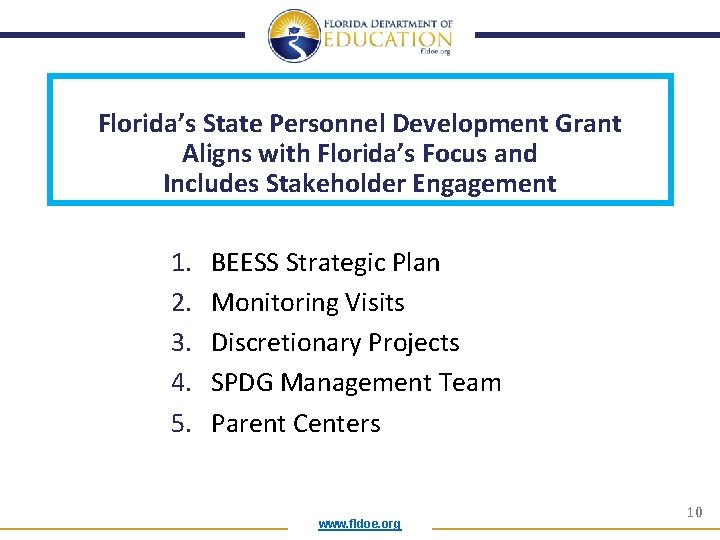 Florida's State Personnel Development Grant Aligns with Florida's Focus and Includes Stakeholder Engagement 1.