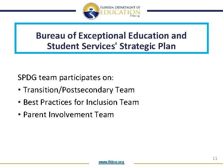 Bureau of Exceptional Education and Student Services' Strategic Plan SPDG team participates on: •