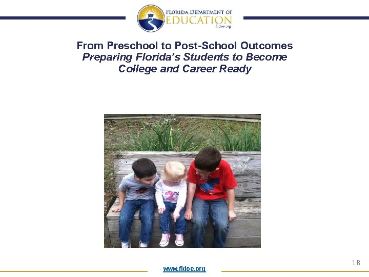 From Preschool to Post-School Outcomes Preparing Florida's Students to Become College and Career Ready