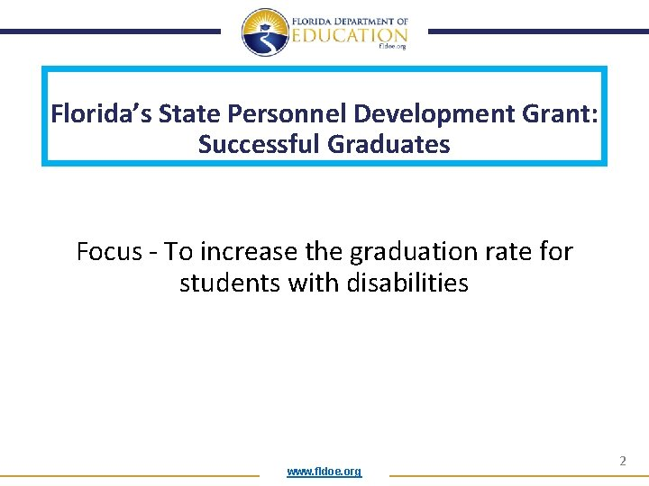 Florida's State Personnel Development Grant: Successful Graduates Focus - To increase the graduation rate