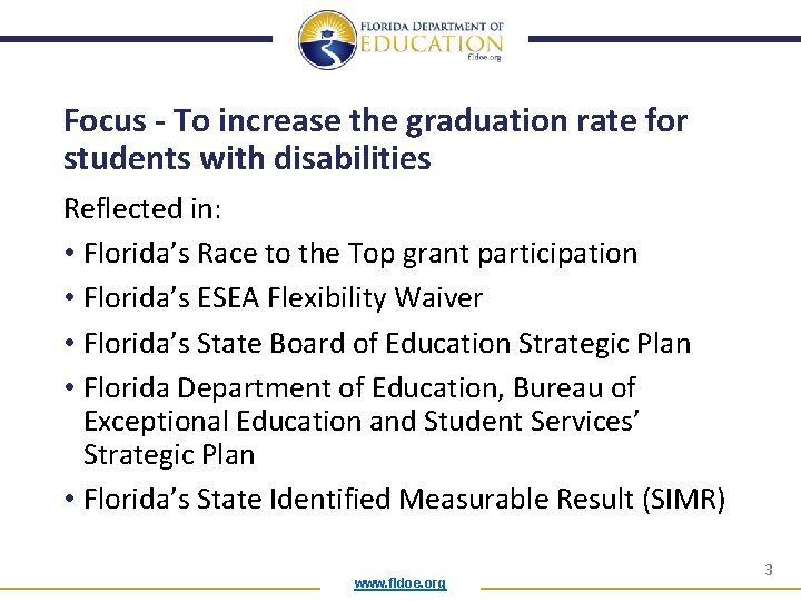 Focus - To increase the graduation rate for students with disabilities Reflected in: •