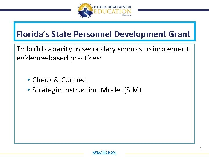 Florida's State Personnel Development Grant To build capacity in secondary schools to implement evidence-based