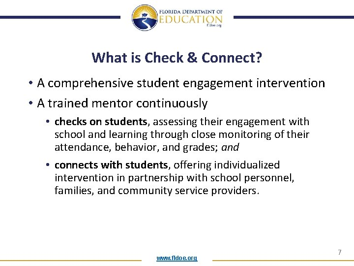 What is Check & Connect? • A comprehensive student engagement intervention • A trained
