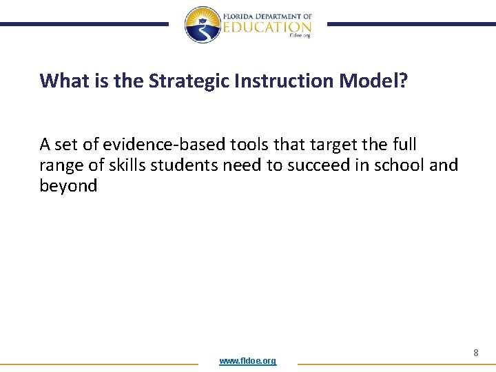 What is the Strategic Instruction Model? A set of evidence-based tools that target the