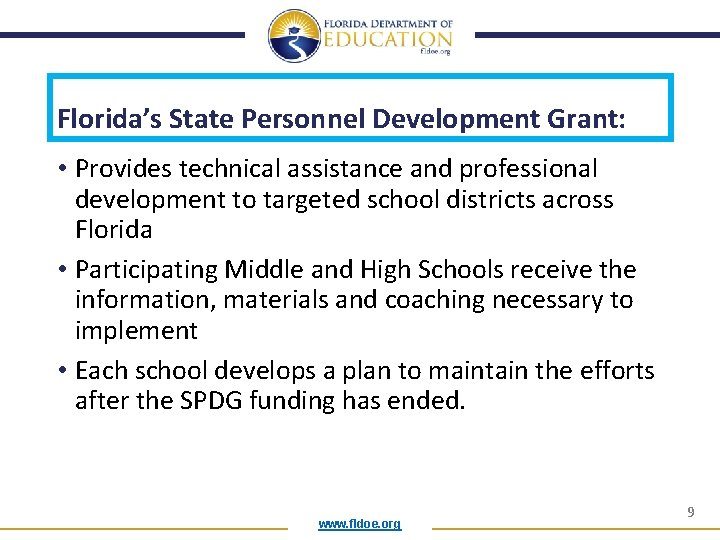 Florida's State Personnel Development Grant: • Provides technical assistance and professional development to targeted
