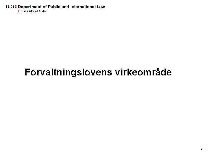 Forvaltningslovens virkeområde 4