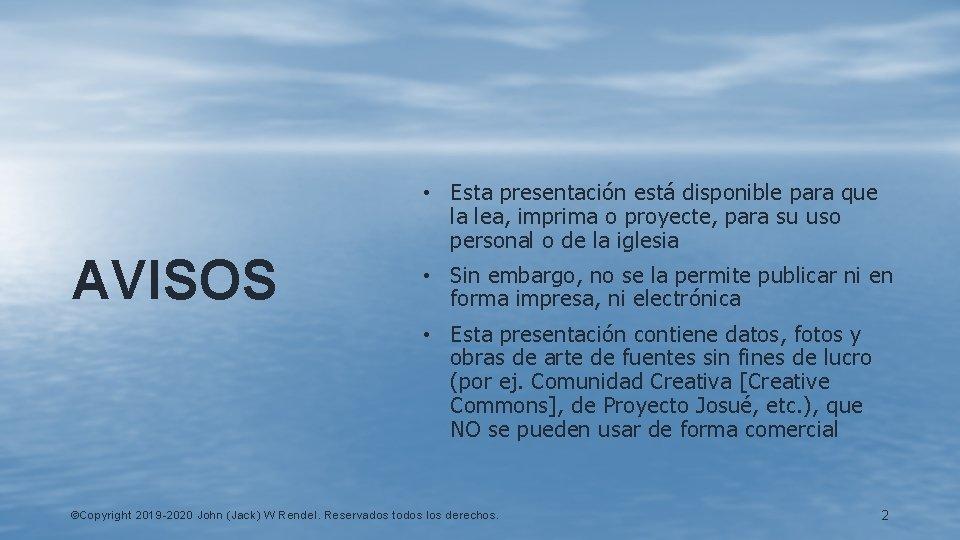 AVISOS • Esta presentación está disponible para que la lea, imprima o proyecte, para