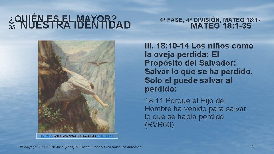 ¿QUIÉN ES EL MAYOR? 35 NUESTRA IDENTIDAD 4ª FASE, 4ª DIVISIÓN, MATEO 18: 1