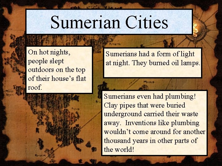 Sumerian Cities On hot nights, people slept outdoors on the top of their house's