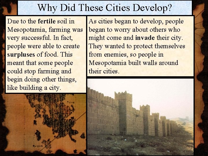 Why Did These Cities Develop? Due to the fertile soil in Mesopotamia, farming was