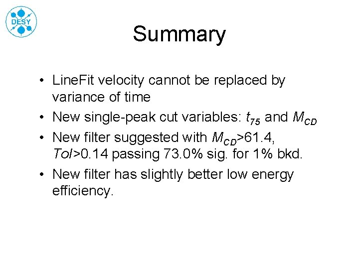 Summary • Line. Fit velocity cannot be replaced by variance of time • New
